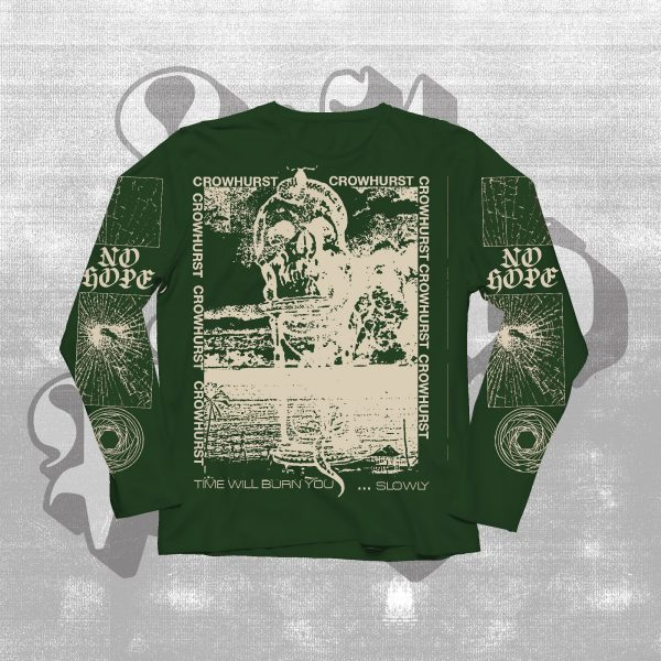 crowhurst time will burn you slowly longsleeve green