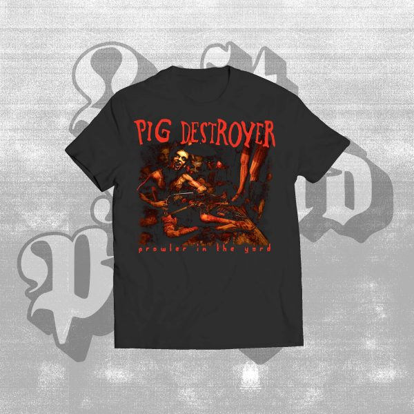 Prowler in the Yard shirt Pig Destroyer